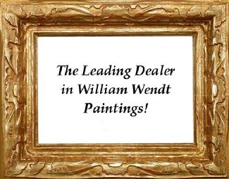 The Leading Dealer in William Wendt Paintings!
